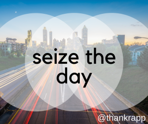 Perspective Matters–Seize the Day!